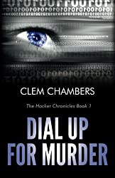 Dial Up for Murder: The Hacker Chronicles Book 1 by Clem Chambers (2014-11-21)