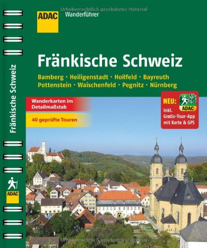 ADAC Wanderführer Fränkische Schweiz inklusive Gratis Tour App: Bamberg Heiligenstadt Hollfeld Bayreuth Pottenstein Waischenfeld Pegnitz Nürnberg