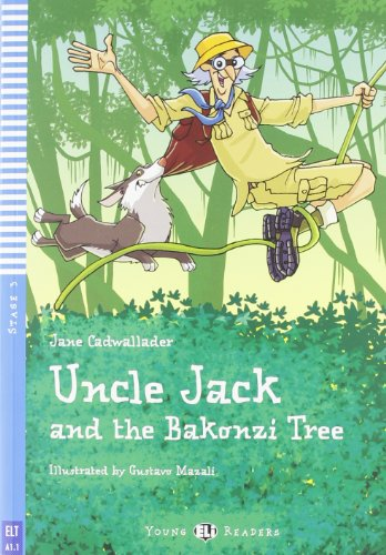 Uncle Jack and the Bakonzi Tree + CD (Young Eli readers Stage 3 A1.1)