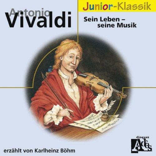 A.Vivaldi: Sein Leben-Seine Musik(Eloquence Junior