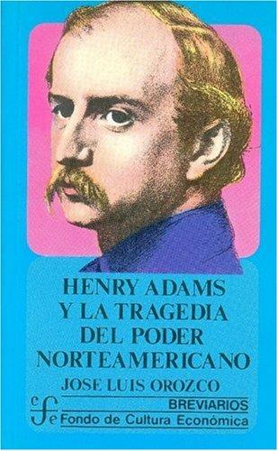 Henry Adams y la Tragedia del Poder Norteamericano (Breviarios)
