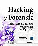 Hacking Y Forensic. Desarrolle Sus Propias Herramientas En Python