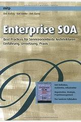 Enterprise SOA: Best Practices für Serviceorientierte Architekturen – Einführung, Umsetzung, Praxis Taschenbuch