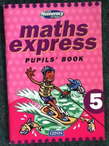 Ginn Numeracy Extras : Maths Express : Pupil Book 5 ( 1 Pack Of 8 )