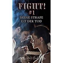 Fight! #1 - Deine Strafe ist der Tod (Keep fighting! - Reihe)