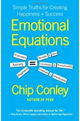 Emotional Equations: Simple Truths for Creating Happiness + Success by Chip Conley (2012-01-10) Hardcover