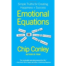 Emotional Equations: Simple Truths for Creating Happiness + Success by Chip Conley (2012-01-10)