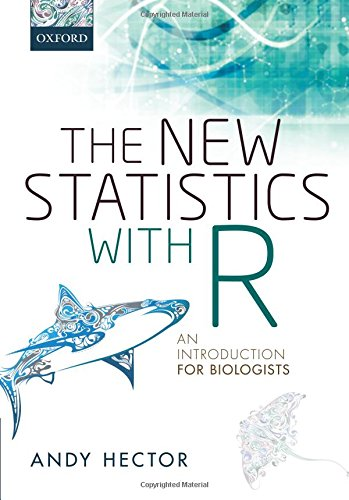 The New Statistics with R: An Introduction for Biologists por Andy Hector