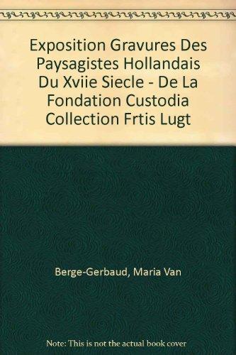 Exposition Gravures Des Paysagistes Hollandais Du XVIIe Siecle - De La Fondation Custodia Collection Frtis Lugt