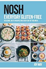 NOSH Everyday Gluten-Free: delicious, go-to-recipes for every day of the week. Paperback