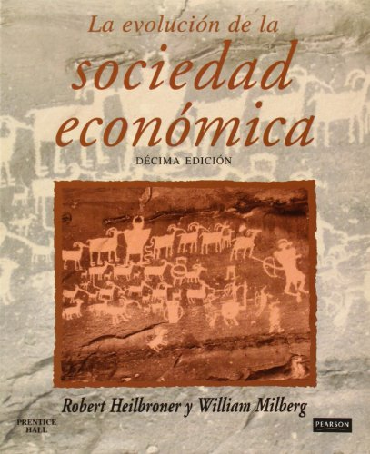 Descargar Libro La Evolucion de La Sociedad Economica de Robert Heilbroner