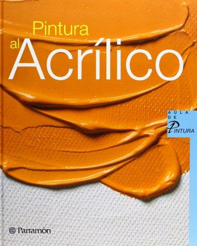 PINTURA AL ACRILICO (Aula de pintura) por EQUIPO PARRAMON