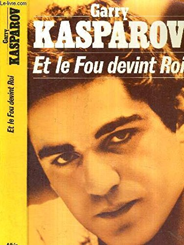 Et le fou devint roi por Kasparov