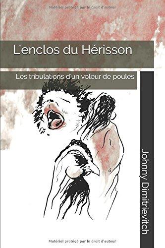 L'enclos du Hérisson: Les tribulations d'un voleur de poules