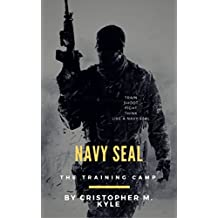 Navy Seal: The Training Camp (English Edition)