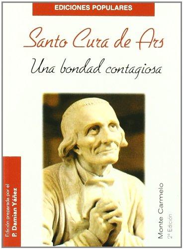 Santo Cura de Ars: Una bondad contagiosa (Ediciones Populares)