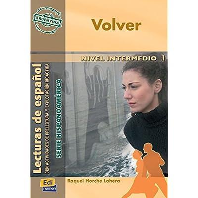 Volver. Lecturas de espanol. Serie hispanoamerica