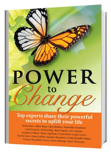 Power to Change: Top Experts Share Their Powerful Secrets (English Edition)