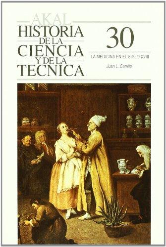 La medicina en el siglo XVIII (Historia de la ciencia y la técnica)