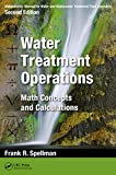 Mathematics Manual for Water and Wastewater Treatment Plant Operators, Second Edition...