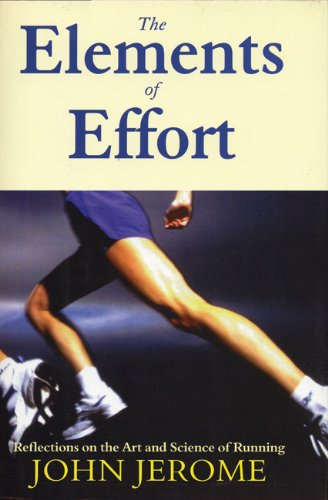 The Elements of Effort: Reflections on the Art and Science of Running (Breakaway Books) por John Jerome