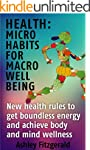 HEALTH: MICRO HABITS FOR MACRO WELL B...