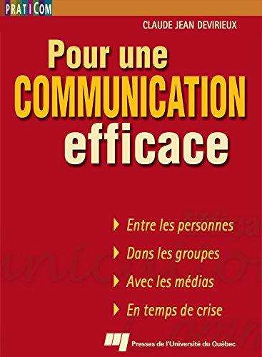 Pour une communication efficace: Quoi dire et comment le dire par Claude Jean Devirieux