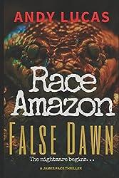 RACE AMAZON: False Dawn: Volume 1 (James Pace novels)