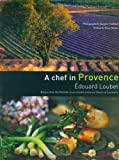 A Chef in Provence by Edouard Loubet (2004-03-25)