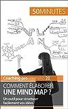 Image de Comment élaborer une mind map ?: Un outil pour structurer facilement vos idées (Coaching pro t. 28)