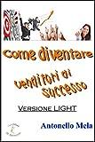eBook Gratis da Scaricare Come diventare venditori di successo versione light (PDF,EPUB,MOBI) Online Italiano