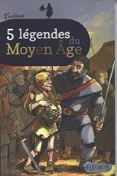 5 légendes du Moyen Age