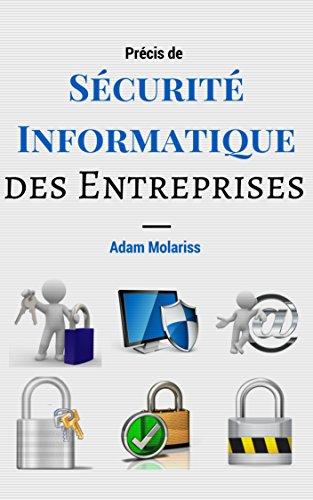 Précis de Sécurité Informatique des Entreprises par Adam Molariss