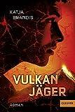 Vulkanjäger: Roman (Gulliver) - Katja Brandis