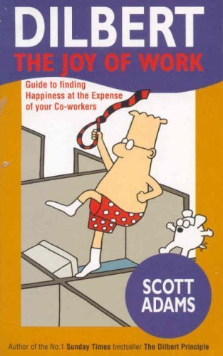 Dilbert: The Joy of Work by Adams, Scott (2000) Mass Market Paperback