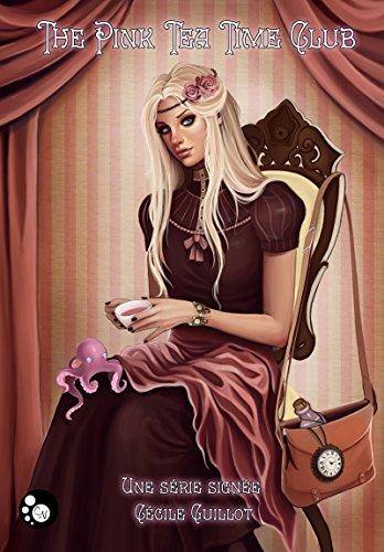 The pink tea time club: Episode 04 : Ombrelles et Embruns (Black Steam) par Cécile Guillot