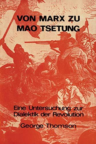 Von Marx zu Mao Tsetung: Eine Untersuchung zur Dialektik der Revolution