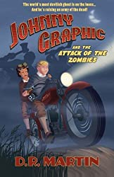 Johnny Graphic and the Attack of the Zombies (Volume 2) by D. R. Martin (2013-09-23)