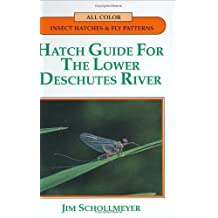 Hatch Guide for the Lower Deschutes River by Jim Schollmeyer (1994-06-03)