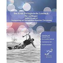 Das Erste Portugiesische Lesebuch für Anfänger: Stufen A1 und A2  zweisprachig mit portugiesisch-deutscher Übersetzung (Gestufte portugisiesche Lesebücher)