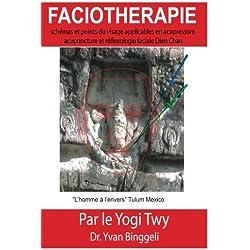 Faciothérapie: schémas et points du visage applicables en acupressure acupuncture et réflexologie faciale Dien Chan