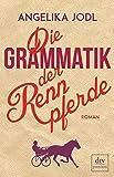 Die Grammatik der... von Angelika Jodl