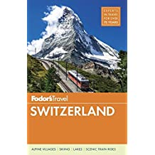 Fodor's Switzerland (Full-color Travel Guide, Band 48)