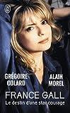 France Gall: le destin d'une star courage