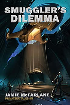 Smuggler's Dilemma (Privateer Tales Book 5) (English Edition)