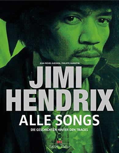 Jimi Hendrix - Alle Songs: Die Geschichten hinter den Tracks