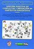 Gestión positiva de conflictos y mediación en contextos educativos: Premio AMMI 2014 a la mejor publicación sobre mediación (Mediación y resolución de conflictos)