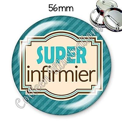 Badge 56mm Super infirmier idée cadeau anniversaire noël collègue médical diplôme examen