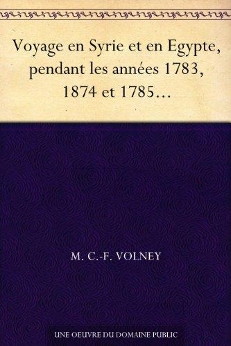 Couverture du livre Voyage en Syrie et en Egypte, pendant les années 1783, 1874 et 1785...