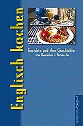 Englisch kochen (Gerichte und ihre Geschichte  - Edition dià im Verlag Die Werkstatt)